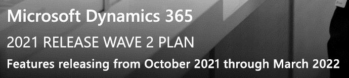Microsoft Dynamics 365 2021 Release Wave 2 Plan